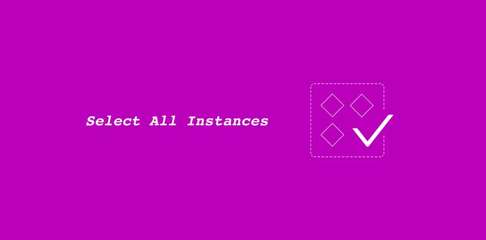 Плагин Select all instances для Figma